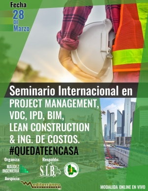 Seminario Internacional en PROJECT MANAGEMENT, VDC, IPD, BIM, LEAN CONSTRUCTION & ING. DE COSTOS.